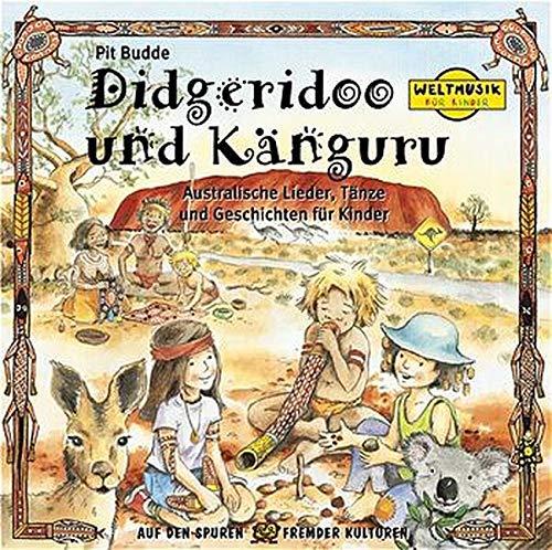 Didgeridoo und Känguru. CD: Australische Lieder, Tänze und Geschichten für Kinder (Weltmusik für Kinder)