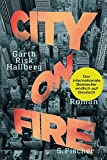 City on Fire: Roman von Garth Risk Hallberg
