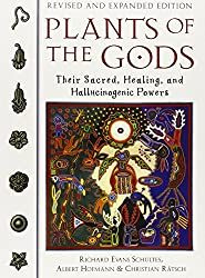 Plants of the Gods: Their Sacred Healing and Hallucinogenic Powers