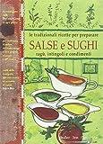 Scarica Libro Le Tradizionali Ricette per Preparare Salse e Sughi Ragu Intingoli e Condimenti (PDF,EPUB,MOBI) Online Italiano Gratis