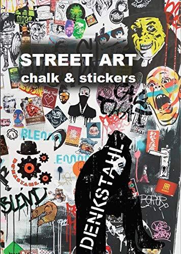 DENKSTAHL STREET ART: chalk & stickers (DENKSTAHL EDITION) (Book Sticker Graffiti)