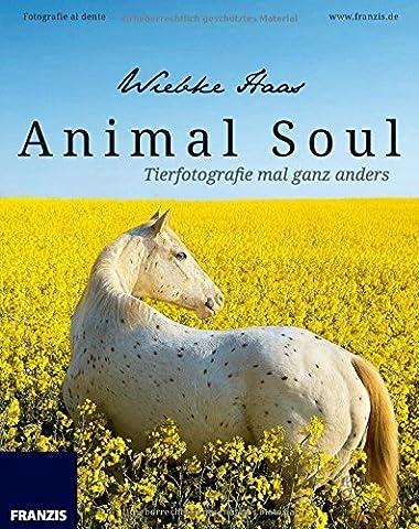 Animal Soul - Tierfotografie mal ganz anders: