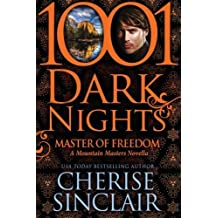 Master of Freedom: A Mountain Masters Novella (1001 Dark Nights) by Cherise Sinclair (2015-04-06)