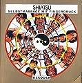 Shiatsu-Decoder: Selbstmassage mit Fingerdruck (VAK Ra-d-geber)