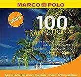 MARCO POLO Die 100 Traumstrände: Eine Auswahl besonders schöner Strände - (MARCO POLO Reiseführer E-Book)