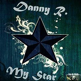Danny R.-My Star