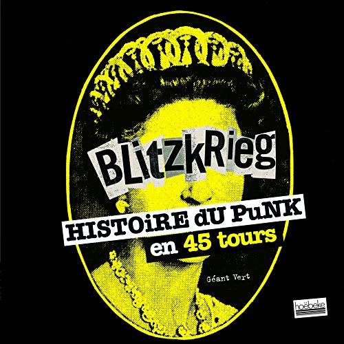 Blitzkrieg: Histoire du punk en 45 tours