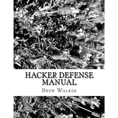 Hacker Defense Manual by Drew Walker (2014-12-01)