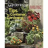 Tips for Container Gardening: 300 Great Ideas for Growing Flowers, Vegetables, & Herbs (Fine Gardening)