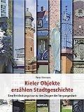 Kieler Objekte erzählen Stadtgeschichte: Eine Entdeckungstour zu den Zeugen der Vergangenheit
