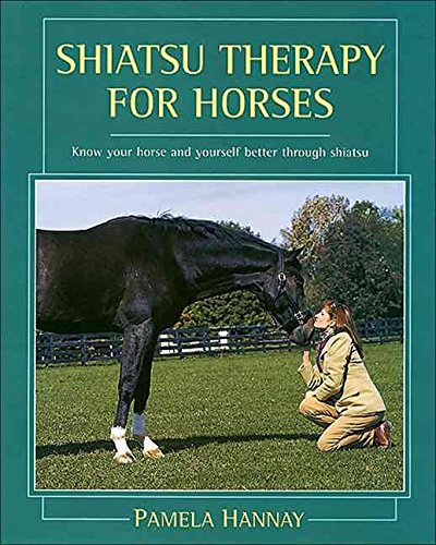 [Shiatsu Therapy for Horses: Know Your Horse and Yourself Better Through Shiatsu] (By: Pamela Hannay) [published: October, 2002]