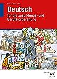 Lehr- und Arbeitsbuch Deutsch: für die Ausbildungs- und Berufsvorbereitung