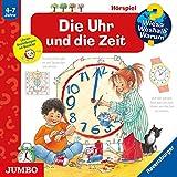 Die Uhr und die Zeit: Wieso? Weshalb? Warum?