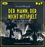 Der Mann, der nicht mitspielt: Hollywood 1921: Hardy Engels erster Fall (2 mp3-CDs) - Christof Weigold