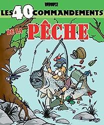 Les 40 commandements de la pêche