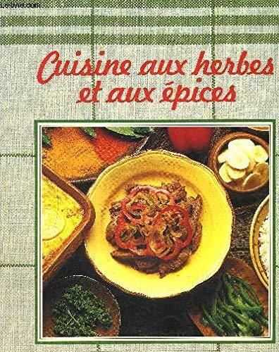 Cuisine aux herbes et aux épices.