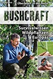Bushcraft: Survivalwissen Wildpflanzen Europas medium image