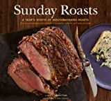Image de Sunday Roasts: A Year's Worth of Mouthwatering Roasts, from Old-Fashioned Pot Roasts to Glorious Turkeys, and Legs of Lamb