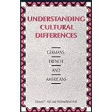 Understanding Cultural Differences: Germans, French and Americans by Hall, Edward T. Published by Nicholas Brealey Publishing 1st (first) edition (1990) Paperback