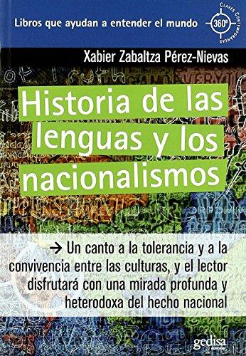 Historia De Las Lenguas Y Los Nacionalismos (360º / Claves Contemporáneas) de Xabier Zabaltza Pérez-Nievas (11 feb 2013) Tapa blanda