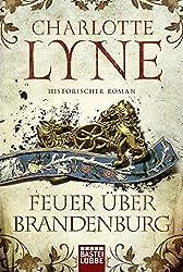 Feuer über Brandenburg: Historischer Roman (Klassiker. Historischer Roman. Bastei Lübbe Taschenbücher)