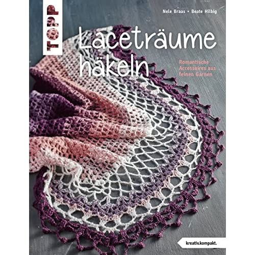 PDF] Laceträume häkeln (kreativ.kompakt.): Romantische Accessoires ...