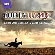 Country Classics (Take a Trip to the Wild West with Johnny Cash, George Jones, Marty Robbins and Many More...)