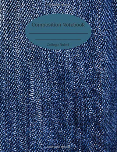 Composition Notebook: College Ruled 110 Pages Blue Jean Baby Notebook Journal Textiles
