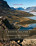 Baffin Island: Field Research and High Arctic Adventure, 1961-67 (Northern Lights)