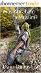 Was Abraham a Muslim? (English Edition)