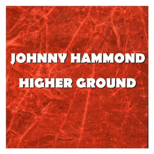 Johnny Hammond Higher Ground
