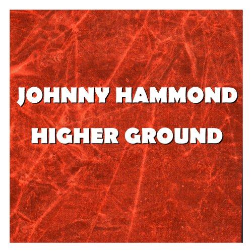 Johnny Hammond Higher Ground