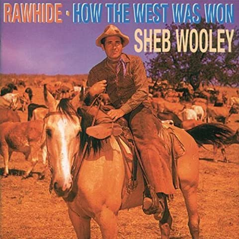Rawhide / How The West Was Won by Sheb Wooley (1995-09-05)
