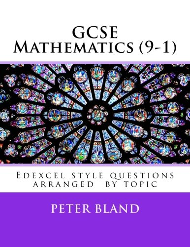 GCSE Mathematics (9-1): Edexcel style questions arranged by topic