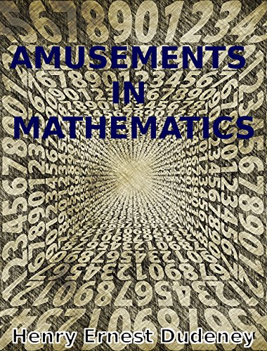 Amusements in Mathematics: with Illustrations of the Solutions (English Edition)