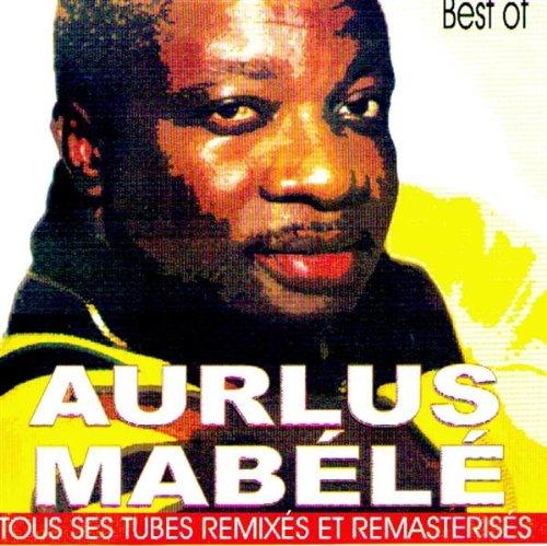 Best of Aurlus Mabélé (Tous ses tubes remixés et remasterisés)