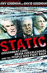 Static: Government Liars, Media Cheerleaders, and the People Who Fight Back (English Edition)