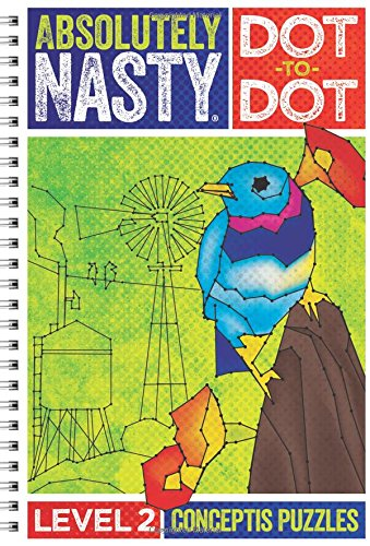 Absolutely Nasty Dot-to-Dot Level 2 (Absolutely Nasty Series) por Conceptis Puzzles