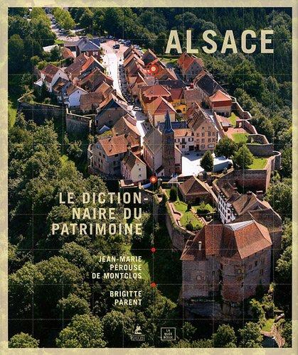 Alsace : Le dictionnaire du patrimoine par Jean-Marie Pérouse de Montclos, Brigitte Parent