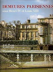 Demeures parisiennes sous Henri IV et Louis XIII