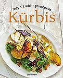 Kürbis - Neue Lieblingsrezepte: Die besten Ideen für Hokkaido-, Butternuss- und andere Kürbissorten