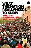#6: What the Nation Really Needs to Know: The JNU Nationalism Lectures