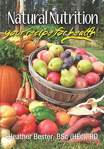 Natural Nutrition: Your Recipe For Health