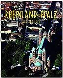 Reise durch RHEINLAND-PFALZ aus der Luft - Ein Bildband mit über 160 Bildern - STÜRTZ Verlag