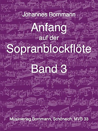 Anfang auf der Sopranblockflöte - Band 3