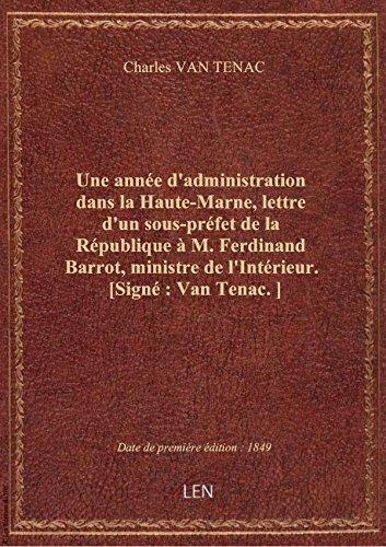 Une anne d'administration dans la Haute-Marne, lettre d'un sous-prfet de la Rpublique  M. Ferdin