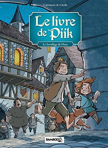 Le livre de Piik - tome 2 - Le sortilège de Flore