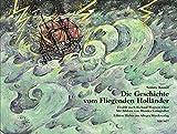 Die Geschichte vom Fliegenden Holländer: erzählt nach Richard Wagners Oper (Jugend liebt Musik)