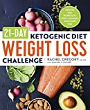 21-Day Ketogenic Diet Weight Loss Challenge: Recipes and Workouts for a Slimmer, Healthier
