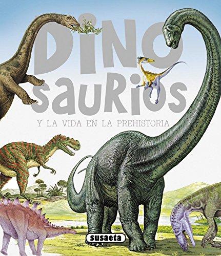 Dinosaurios y la vida en la prehistoria (Dinosaurios Y Vida Prehistoria)